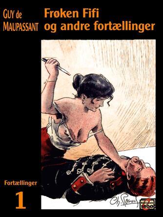 Guy de Maupassant: Frøken Fifi og andre fortællinger