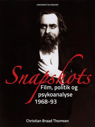 Chr. Braad Thomsen: Snapshots : film, politik og psykoanalyse 1968-93