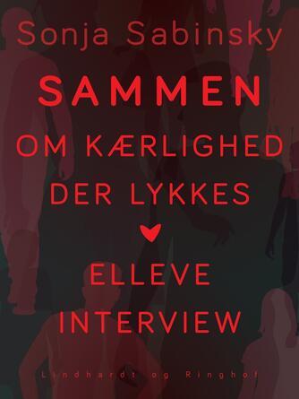 : Sammen : om kærlighed der lykkes : elleve interview