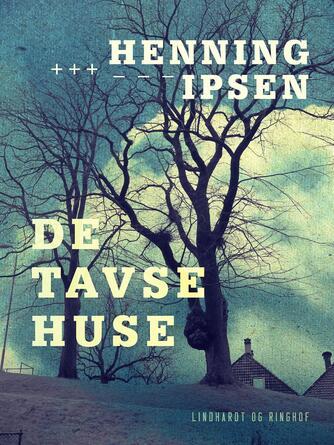 Henning Ipsen (f. 1930): De tavse huse : noveller