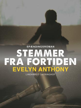 Evelyn Anthony: Stemmer fra fortiden