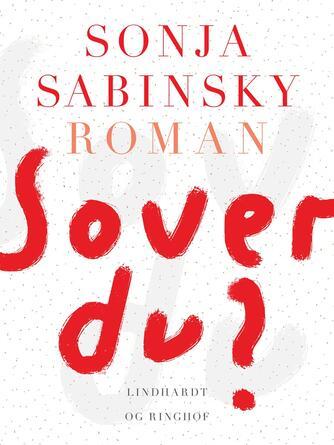 Sonja Sabinsky: Sover du? : roman