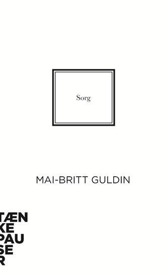 Mai-Britt Guldin: Sorg
