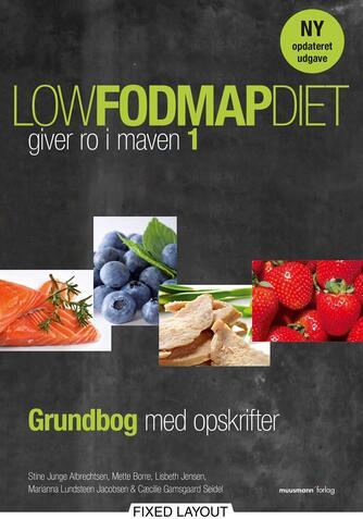 Stine Junge Albrechtsen: Low FODMAP diet - giver ro i maven 1 : grundbog med opskrifter