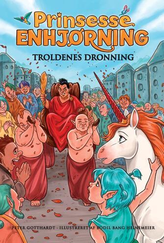 Peter Gotthardt: Prinsesse Enhjørning - troldenes dronning