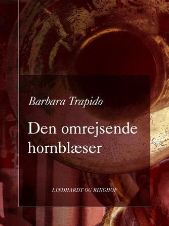 Barbara Trapido: Den omrejsende hornblæser