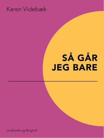 Karen Videbæk: Så går jeg bare