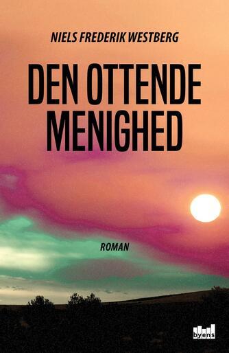 Niels Frederik Westberg: Den ottende menighed : roman