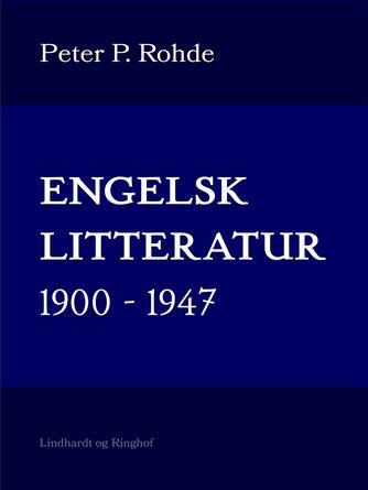 Peter P. Rohde: Engelsk litteratur 1900-1947