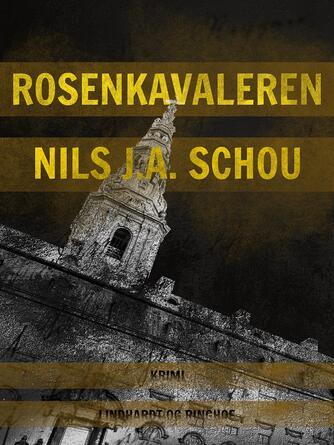 Nils J. A. Schou: Rosenkavaleren : spændingsroman
