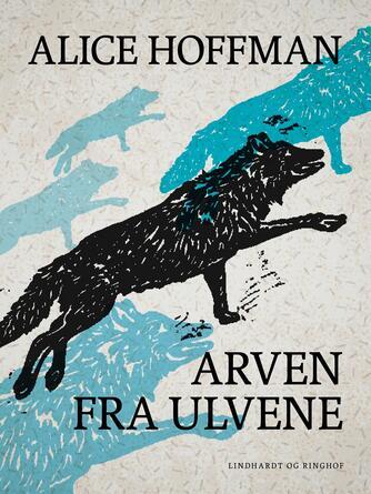 Alice Hoffman: Arven fra ulvene : roman