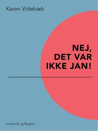 Karen Videbæk: Nej, det var ikke Jan!