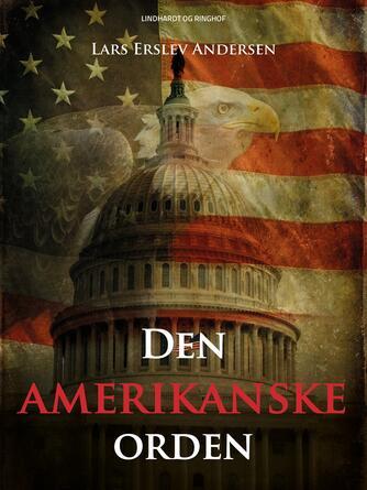 Lars Erslev Andersen: Den amerikanske orden : USA og det moderne Mellemøsten