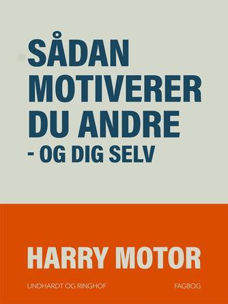 Harry Jensen (f. 1921): Sådan motiverer du andre - og dig selv