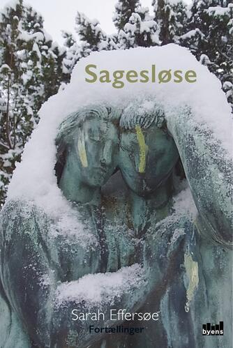 Sarah Effersøe (f. 1963): Sagesløse : fortællinger