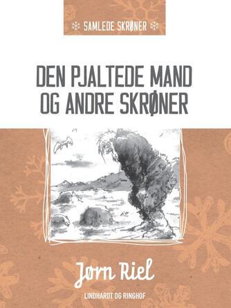 Jørn Riel: Den pjaltede mand og andre skrøner : roman