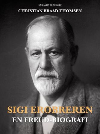 Chr. Braad Thomsen: Sigi Erobreren : en Freud-biografi