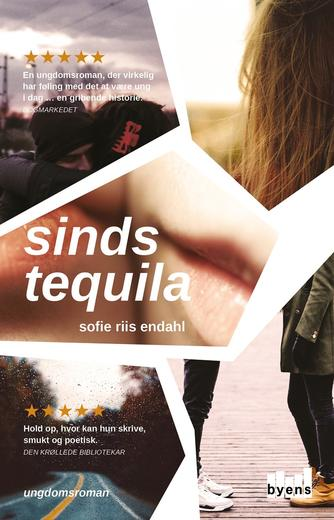 Sofie Riis Endahl (f. 2000): Sindstequila : ungdomsroman