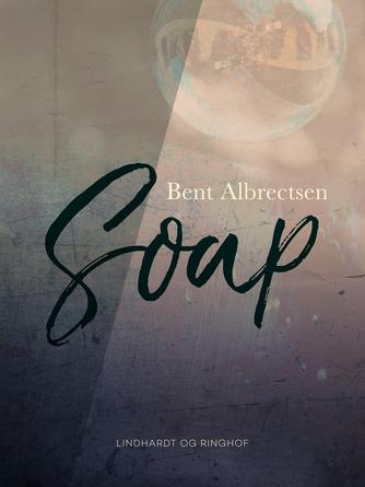 Bent Albrectsen: Soap