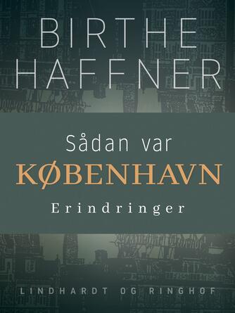 Birthe Haffner: Sådan var København
