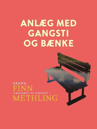 Finn Methling: Anlæg med gangsti og bænke