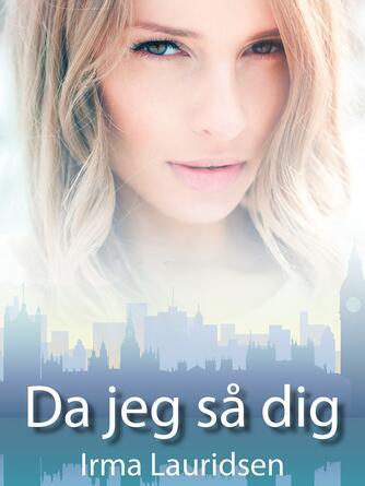 Irma Lauridsen (f. 1948): Da jeg så dig