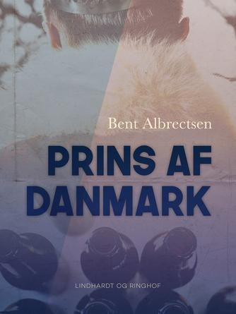 Bent Albrectsen: Prins af Danmark
