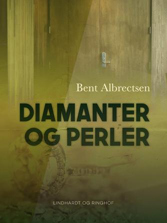 Bent Albrectsen: Diamanter og perler