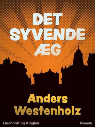 Anders Westenholz (f. 1936): Det syvende æg