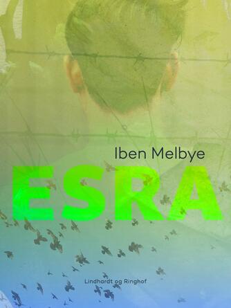 Iben Melbye: Esra