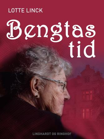 Lotte Linck: Bengtas tid : roman