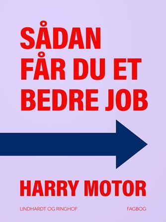 Harry Jensen (f. 1921): Sådan får du et bedre job