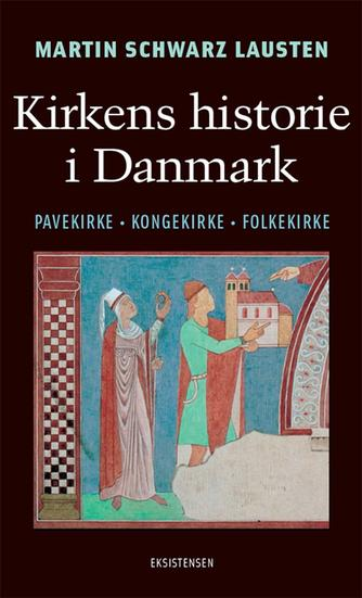 Martin Schwarz Lausten: Kirkens historie i Danmark