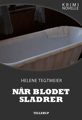 Helene Tegtmeier: Når blodet sladrer : kriminovelle
