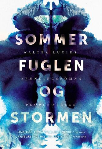 Walter Lucius (f. 1954): Sommerfuglen og stormen : spændingsroman