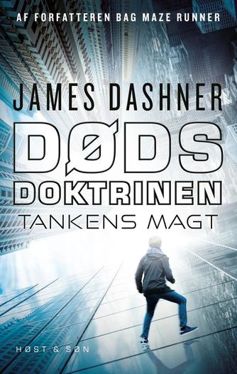 James Dashner: Dødsdoktrinen - tankens magt
