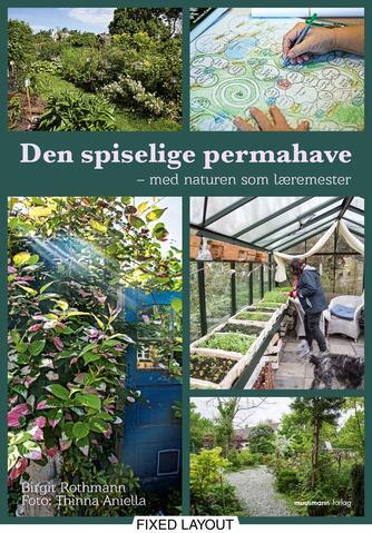 Birgit Rothmann: Den spiselige permahave : med naturen som læremester