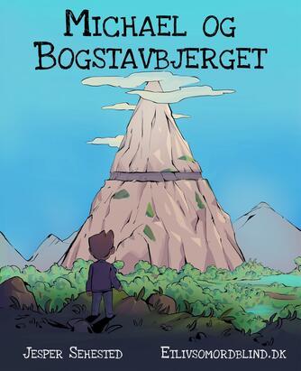 Jesper Sehested: Michael og Bogstavbjerget