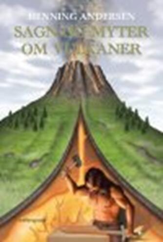 Henning Andersen (f. 1945): Sagn og myter om vulkaner