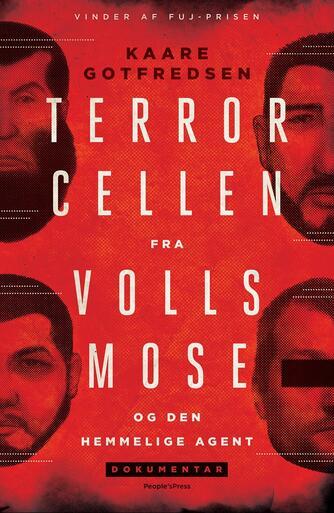 Kaare Gotfredsen: Terrorcellen fra Vollsmose - og den hemmelige agent : dokumentar