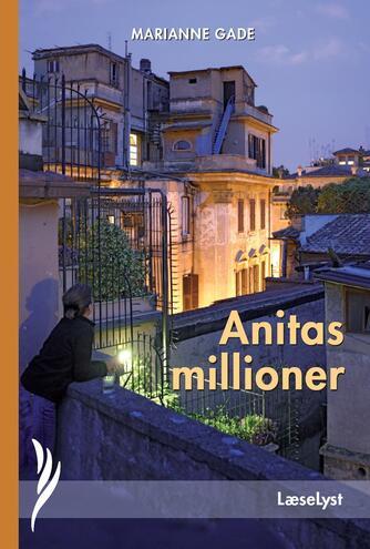 Marianne Gade: Anitas millioner