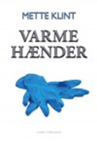 Mette Klint: Varme hænder : noveller