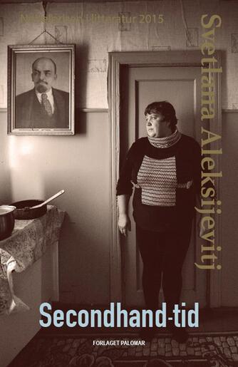 Svetlana Aleksijevitj (f. 1948): Secondhand-tid