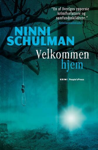 Ninni Schulman: Velkommen hjem : krimi