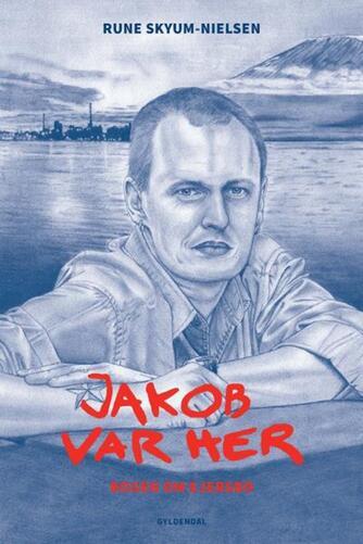 Rune Skyum-Nielsen: Jakob var her : bogen om Ejersbo