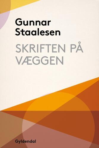 Gunnar Staalesen: Skriften på væggen