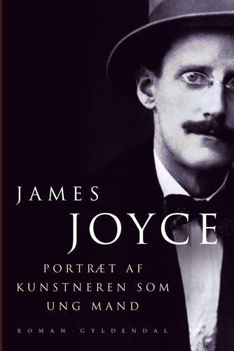 James Joyce: Portræt af kunstneren som ung mand : roman