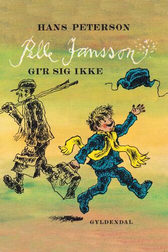 Hans Peterson: Pelle Jansson gi'r sig ikke
