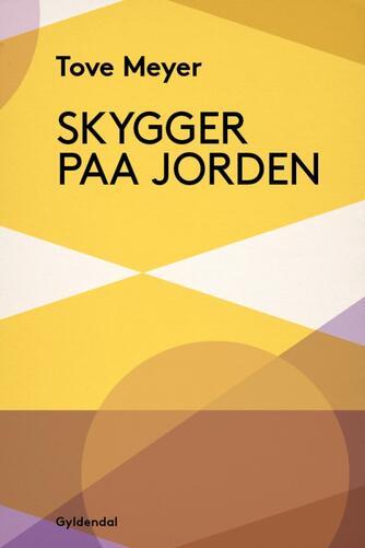 Tove Meyer: Skygger paa Jorden