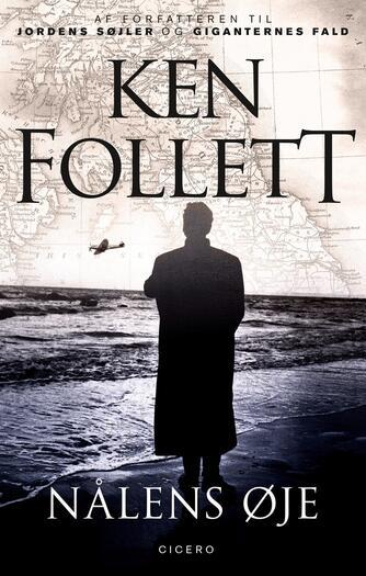 Ken Follett: Nålens øje : spændingsroman